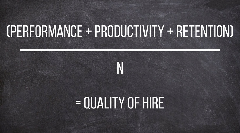 Performance + Productivity + Retention / N = Quality of Hire