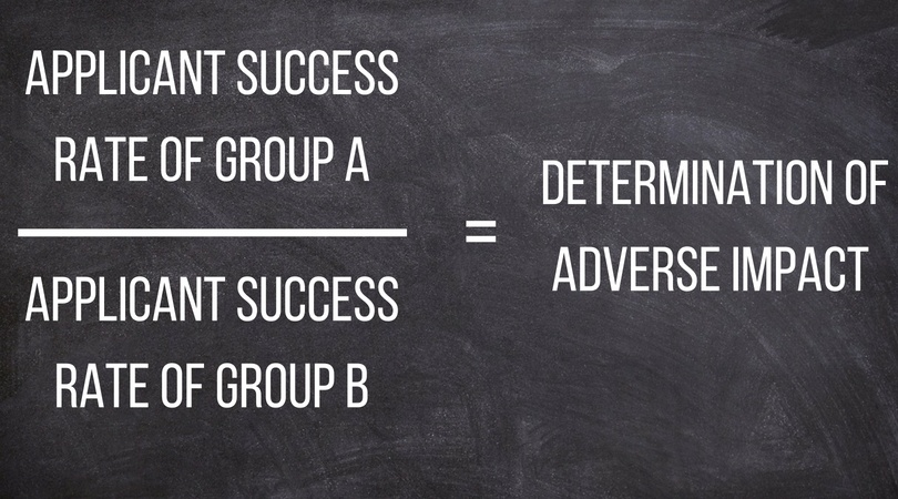 applicant success rate of group a divided by Applicant success rate of group B = determination of adverse impact