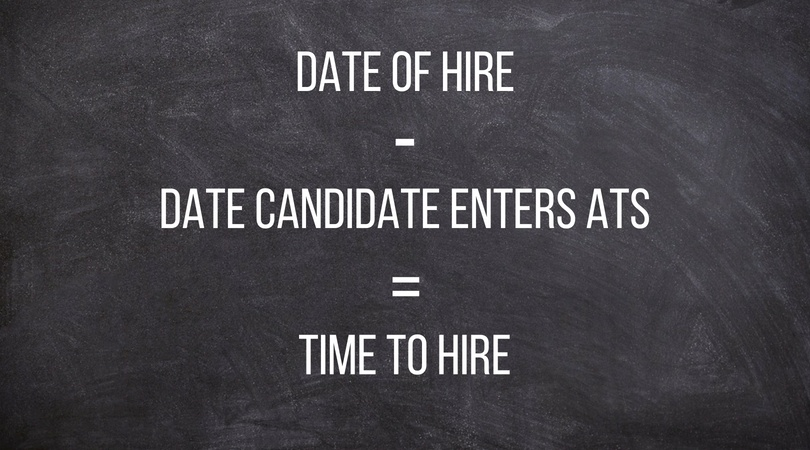 date of hire - date candidate enters ATS = time to hire